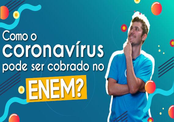 Thumbnail com o professor da videoaula sobre como o coronavírus pode ser cobrado no Enem